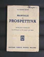 Manuali Hoepli - Manuale di Prospettiva di Claudio Claudi ed. Hoepli 1951