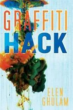 Graffiti Hack : A Novel by Elen Ghulam (2014, Paperback)