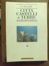 Silvestrelli CITTÀ, CASTELLI E TERRE DELLA REGIONE ROMANA Vol 2 1993 Bonsignori