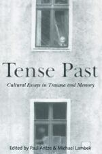 Tense Past : Cultural Essays in Trauma and Memory (1996, Paperback)