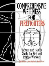 Comprehensive Wellness for Firefighters: Fitness and Health Guide for-ExLibrary