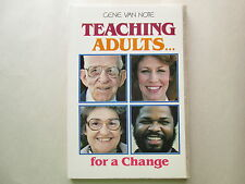TEACHING ADULTS For A Change BY GENE VAN NOTE 1981 pb BEACON HILL PRESS