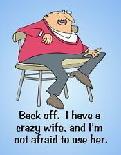 Metal Fridge Magnet Man Back Off I Have Crazy Wife Not Afraid To Use Her Humor
