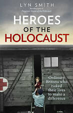 Heroes of the Holocaust: Ordinary Britons Who Risked Their Lives.