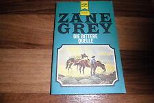 Zane Grey -- BITTERE QUELLE // Heyne Taschenbuch Western Classics 2421 / 1976