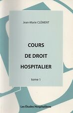 COURS DE DROIT HOSPITALIER : JEAN-MARIE CLEMENT