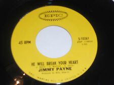 JIMMY PAYNE NM- He Will Break Your Heart 45 Where Has All The Love Epic 5-10261