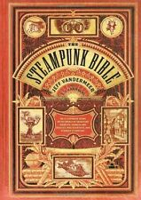 The Steampunk Bible: An Illustrated Guide by Jeff Vandermeer- NEW BOOK