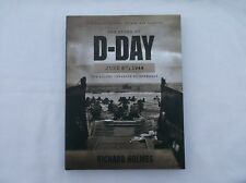 The Story of D-Day June 6th, 1944 : The Allied Invasion of Normandy by Richard H