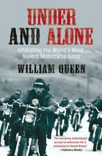Under and Alone: Infiltrating the World's Most Violent Motorcycle Gang: The True
