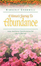 USED (VG) A Woman's Journey To Abundance by Kimberly Cromwell