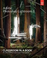 Classroom in a Book: Adobe Photoshop Lightroom Vol. 5 by Adobe Creative Team...