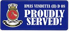 HMAS VENDETTA (II) D 08 PROUDLY SERVED LAMINATED VINYL STICKER 80MM X 180MM