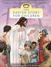 The Easter Story for Children (Story, The) by Lucado, Max, Good Book