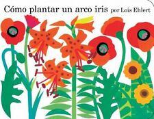 Como plantar un arco iris Spanish Edition