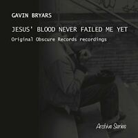 Gavin Bryars - Jesus' Blood Never Failed Me Yet [CD]