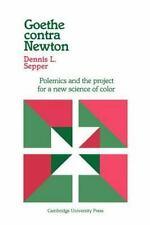 Goethe Contra Newton : Polemics and the Project for a New Science of Color by...