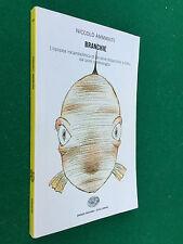 Niccolò AMMANITI - BRANCHIE , Einaudi Stile Libero (2003) Libro
