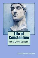 Life of Constantine : Vita Constantini: By Eusebius of Caesarea Staff