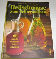 Nenna von Merhart / Paul Ehrenreich - Heilschnäpse zum Selbermachen
