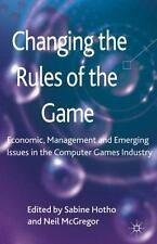 Changing the Rules of the Game : Economic, Management and Emerging Issues in...