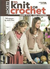 Jackets to Knit or Crochet ~ Leisure Arts  ~  80 pages long  ~  NEW