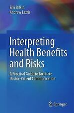 Interpreting Health Benefits and Risks : A Practical Guide to Facilitate...