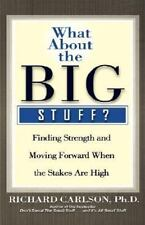 What About the Big Stuff?: Finding Strength and Moving Forward When the Stakes