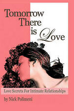 USED (LN) Tomorrow There Is Love: Love Secrets for Intimate Relationships by Nic