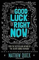 The Good Luck of Right Now by Quick, Matthew