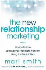 The New Relationship Marketing: How to Build a Large, Loyal, Profitable Network