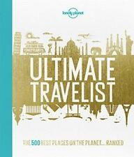 Lonely Planet's Ultimate Travelist: The 500 Best expériences sur la planète -
