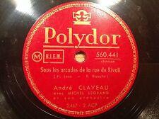 78 rpm ANDRE CLAVEAU- Sous les arcades de la rue de Rivoli - POLYDOR 560.441