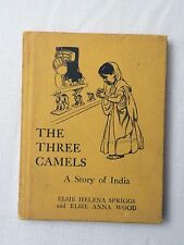 1928, The Three Camels a Story of India Elsie H Spriggs & Elsie A Wood + Bonus