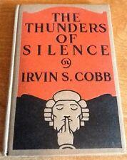 THE THUNDERS OF SILENCE IRVIN S. COBB 1st Edition HC/DJ Ill. 1918 Geo. H. Doran