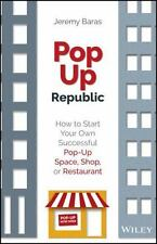 PopUp Republic : How to Start Your Own Successful Pop-Up Space, Shop, or...