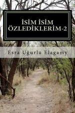 Isim Isim özlediklerim-2 by Esra Ugurlu Elagamy (2011, Paperback)