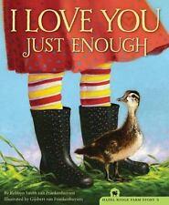 I Love You Just Enough by Robbyn Smith van Frankenhuyzen (2014, Hardcover)