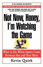 Not Now Honey, I'm Watching the Game : What to Do When Sports Come Between You a
