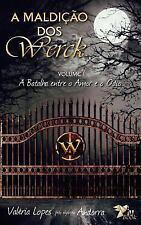 A Maldição Dos Werck : Volume I: a Batalha Entre o Amor e O Ódio by Valéria...