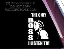 Bruce Springsteen - The Only Boss I Listen To -Vinyl Decal / Sticker (A-66)