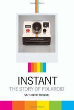 Instant: The Story of Polaroid by Christopher Bonanos