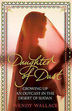 Wallace, Wendy, Daughter of Dust: Growing up an Outcast in the Desert of Sudan,