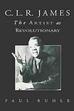C. L. R. James : The Artist as Revolutionary by Paul Buhle (1989, Paperback)