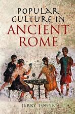 Popular Culture in Ancient Rome: By Toner, J. P.