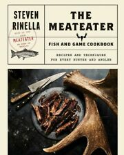 The MeatEater Fish and Game Cookbook: Recipes... HARDCOVER 2018