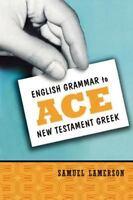 English Grammar to Ace New Testament Greek - Lamerson, Samuel