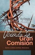 Viviendo La Gran Comision: Su Gracia Es Mas Que Suficiente (Paperback or Softbac