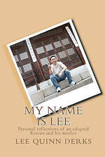 NEW My Name is Lee: A personal reflection of an adopted Korean and his mother