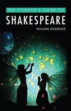 La guida dello studente a Shakespeare da William McKenzie | libro tascabile | 978147